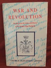 War and revolution; excerpts from the letters and diaries of the Countess Olga Poutiatine....