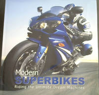 Modern Superbikes (Riding the Ultimate Dream Machines)