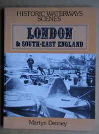 Historic Waterway Scenes: London & South-East England.