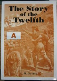 The Story of the Twelfth : a record of the 12th Battalion A.I.F. during the Great War of 1914-1918.