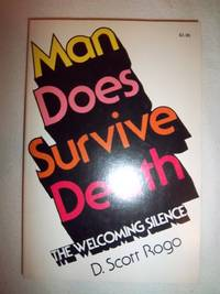 Man Does Survive Death: The Welcoming Silence