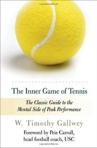 image of The Inner Game of Tennis: The Classic Guide to the Mental Side of Peak Performance