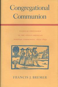 Congregational Communion: Clerical Friendship in the Anglo-American Puritan Community, 1610-1692