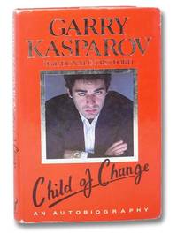 Child of Change: The Autobiography of Garry Kasparov