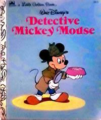A Little Golden Book WALT Disney's Detective Mickey Mouse