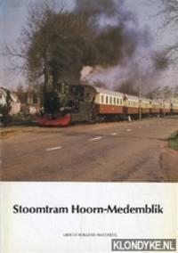 Stoomtram Hoorn-Medemblik. Gids en rollend materieel