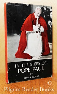 In the Steps of Pope Paul: A Rabbi's Impression of the Pope in the Holy  Land.