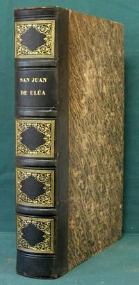 San Juan de Ulua, ou, Relation de l'expedition francaise au Mexique, sous les ordres de M. le contre-amiral Baudin. Suivi de notes et documents, et d'un apercu general sur l'etat actuel du Texas, par M.E. Maissin