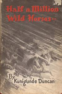 image of Half a Million Wild Horses: An Informal Biography of Julina Boone King