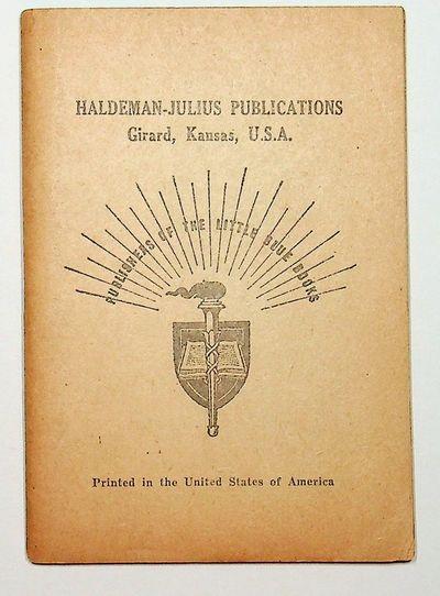 Girard, Kansas: Haldeman-Julius Publications, 1947. Wraps. Good. 64 pages. Stapled. 3 1/2 x 5 inches...