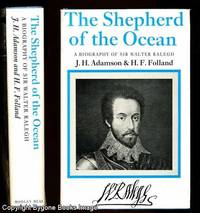 THE SHEPHERD OF THE OCEAN. An Account of Sir Walter Raleigh and His Times