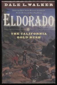 Eldorado ;  The California Gold Rush  The California Gold Rush