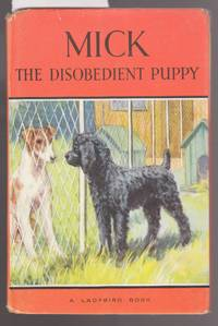 image of Mick the Disobedient Puppy : A Ladybird Book Series 497
