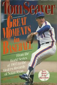Great Moments in Baseball - From the World Series of 1903 to the Modern Records of Nolan Ryan
