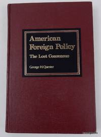 American Foreign Policy - the Lost Consensus