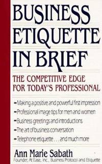 Business Etiquette in Brief : The Competitive Edge for Today's Professional