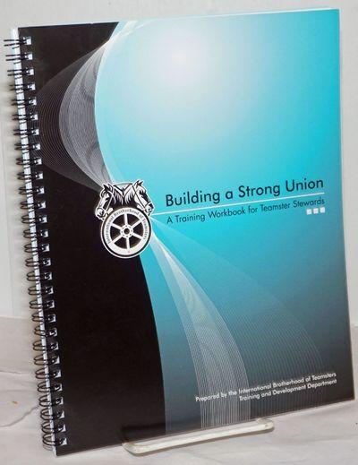 Washington DC: International Brotherhood of Teamsters, Training and Development Department, nd. 97p....