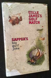 Uncle James's Golf Match by Sapper - First Edition - 1932 - from Appledore Books, ABAA and Biblio.co.uk