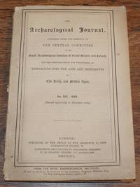 The Archaeological Journal Published Under the Direction of the Central Committee of the Royal Archaeological Institute of Great Britain and Ireland, No. 102, June 1869, For Researches into the Early and Middle Ages