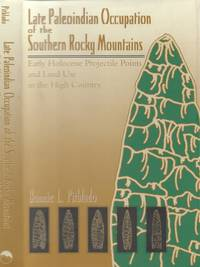 Late Paleoindian Occupation of the Southern Rocky Mountains - Early  Holocene Projectile Points and Land Use in the High Country