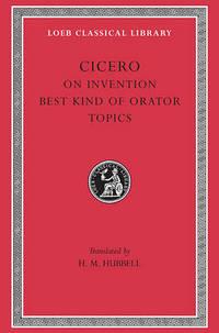 De Inventione; De Optimo Genere Oratorum; Topica by Marcus Tullius Cicero - Hardcover - from The Saint Bookstore (SKU: A9780674994256)