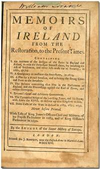 MEMOIRS OF IRELAND FROM THE RESTORATION, TO THE PRESENT TIMES ... BY THE AUTHOR OF THE SECRET HISTORY OF EUROPE