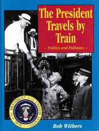 President Travels by Train: Politics and Pullmans