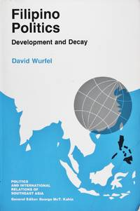 image of Filipino Politics: Development and Decay (Politics and International Relations of Southeast Asia)