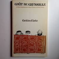 Gout De Grenouille A Plain Englishman's Observations in Rural France