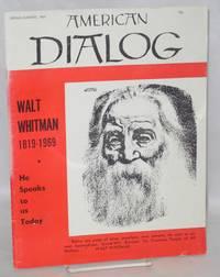 American dialog; Spring-Summer 1969,  vol. 5, number 3. Walt Whitman 1819-1969