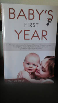 image of Baby's First Year: A Complete Guide on What to Expect From Your First Parenting Year