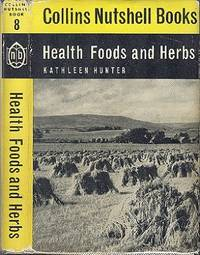 Health Foods and Herbs (Collins Nutshell Book 8).