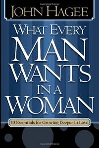 What Every Man Wants in a Woman  What Every Woman Wants in a Man