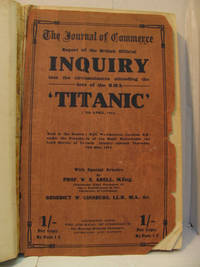 "The Journal of Commerce Report of the  ""Titanic ""  Inquiry. by   Benedict W  W. S. And Ginsburg - First Edition - 1912 - from Renaissance Books (SKU: 7149)"