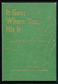 It Goes Where You Hit It: a treatise on GOLF