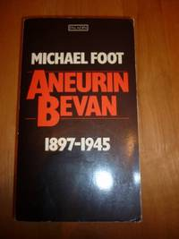 image of Aneurin Bevan: 1897-1945 v. 1