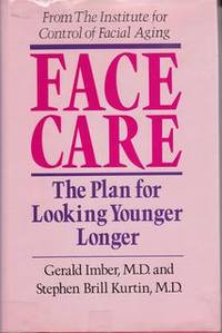 Face Care: The Plan for Looking Younger Longer
