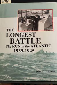Longest Battle: The RCN in the Atlantic 1939-1945