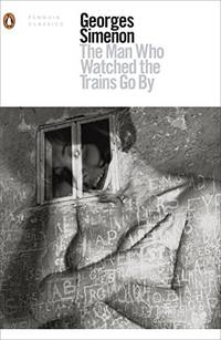 image of The Man Who Watched the Trains Go By (Penguin Modern Classics)