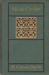 Micah Clarke by  Sir Arthur Conan Doyle - Hardcover - 1900 - from Kayleighbug Books and Biblio.com