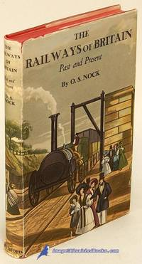 The Railways of Britain: Past and Present
