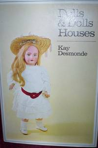 Dolls And Dolls Houses : Letts Collectors Guides by Kay Desmonde - First Edition - 1972 - from R. E. Coomber  and Biblio.com