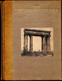 THE VANISHED RUIN ERA. San Francisco's Classic Artistry of Ruin Depicted in Picture and Song.