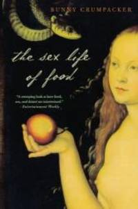 image of The Sex Life of Food: When Body and Soul Meet to Eat
