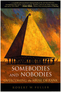 Robert W. Fuller: 3 Books: Religion and Science; Somebodies and Nobodies; Wisdom of Science