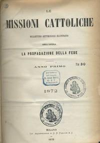Le Missioni Cattoliche Bullettino Settimanale Illustrato Dell'Opera La Propagazione Della Fede, Anno Primo