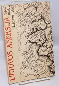 image of Lietuvos Aneksija: 1940 metu dokumentai