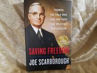 SAVING FREEDOM: Truman, The Cold War and The Fight For Western  Civilization