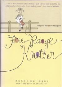 image of Free-Range Knitter: the yarn harlot writes again