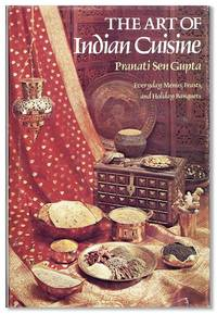 The Art of Indian Cuisine: Everyday Menus, Feasts, and Holiday Banquets